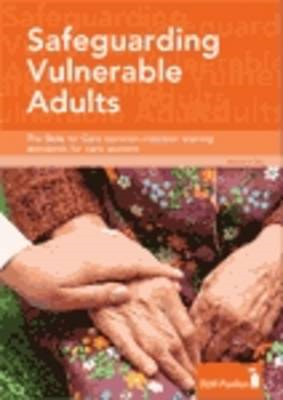 Safeguarding Vulnerable Adults: The Skills for Care Knowledge Set for Adult Social Care (BOK)