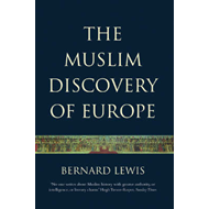 The Muslim Discovery Of Europe (BOK)