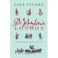 Dr. Johnson's London: Everyday Life in London in the Mid 18th Century (BOK)