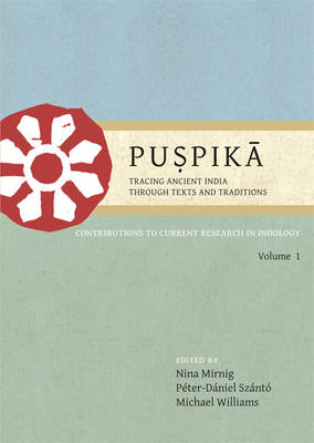 Puspika: Tracing Ancient India Through Texts and Traditions: Contributions to Current Research in In (BOK)