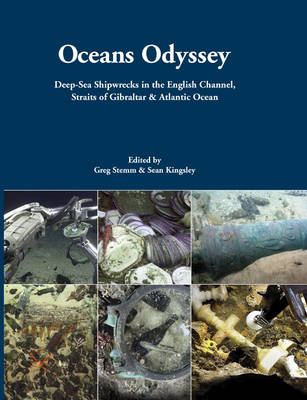 Oceans Odyssey: Deep-sea Shipwrecks in the English Channel, the Straits of Gibraltar and the Atlanti (BOK)