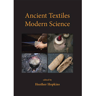 Ancient Textiles, Modern Science (BOK)