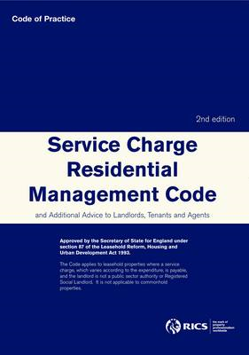 Service Charge Residential Management Code: and Additional Advice to Landlords, Tenants and Agents (BOK)