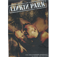 """Linkin Park"": The Unauthorised Biography in Words and Pictures (BOK)"