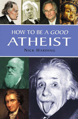 How To Be A Good Atheist (BOK)