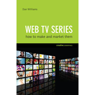 Web TV Series: How To Make And Market Them (BOK)