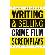 Writing and Selling: Crime Film Screenplays (BOK)