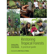 Restoring Tropical Forests: A Practical Guide (BOK)