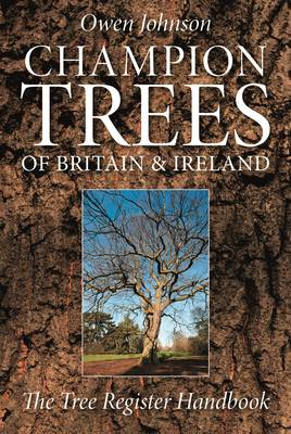 Champion Trees of Britain and Ireland: The Tree Register Handbook (BOK)