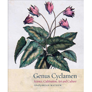 Genus Cyclamen: Science, Cultivation, Art and Culture (BOK)