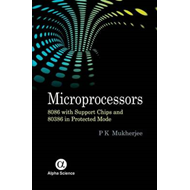 Microprocessors: 8086 with Support Chips and 80386 in Protected Mode (BOK)
