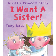 I Want a Sister! (Little Princess) (BOK)