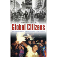 Global Citizens: Social Movements and the Challenge of Globalization (BOK)