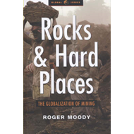 Rocks and Hard Places: The Globalization of Mining (BOK)