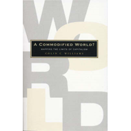 A Commodified World?: Mapping the Limits of Capitalism (BOK)
