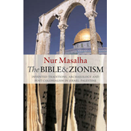 The Bible and Zionism: Invented Traditions, Archaeology and Post-colonialism in Palestine-Israel (BOK)