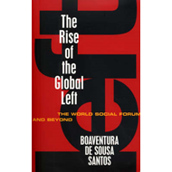 The Rise of the Global Left: The World Social Forum and Beyond (BOK)