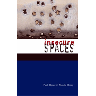 Insecure Spaces: Peacekeeping, Power and Performance in Liberia, Kosovo and Haiti (BOK)