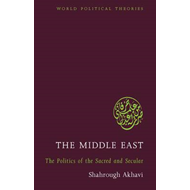 The Middle East: The Politics of the Sacred and Secular (BOK)