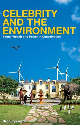 Celebrity and the Environment: Fame, Wealth and Power in Conservation (BOK)