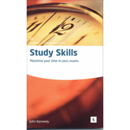 Study Skills: Maximise Your Time to Pass Exams (BOK)