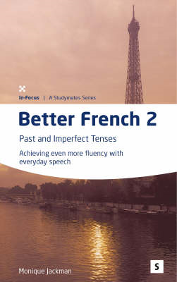 Better French 2: Past and Imperfect Tenses - Achieving Even More Fluency (BOK)