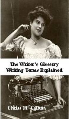 McCallum's Writing Glossary: Writing Terms Explained (BOK)