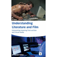Understanding Literature and Film: Interpreting Meaning from Written and Visual Media (BOK)