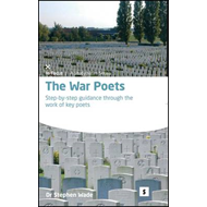 The War Poets: Step-by-step Guidance Through the Work of Key Poets (BOK)