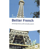 Better French: Achieving Fluency with Everyday Speech (BOK)