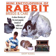 Mini Encyclopedia of Rabbit Breeds and Care (BOK)