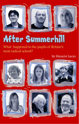 After Summerhill: What Happened to the Pupils of Britain's Most Radical School? (BOK)