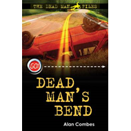 The Dead Man Files: Dead Man's Bend (BOK)