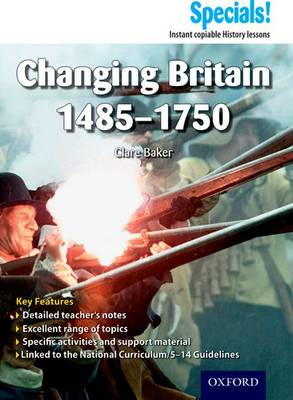 Secondary Specials!: History - Changing Britain 1485-1750 (BOK)