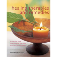 Healing Therapies and Remedies: A Practical Guide to Alternative Therapies and Natural Treatments (BOK)