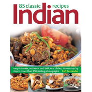 85 Classic Indian Recipes: Easy-to-make, Authentic and Delicious Dishes, Shown Step by Step in More (BOK)