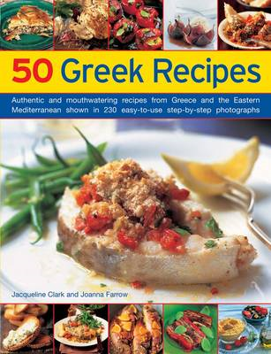 50 Greek Recipes: Authentic and Mouthwatering Recipes from Greece and the Eastern Mediterranean Show (BOK)
