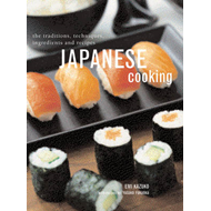 Japanese Cooking: The Traditions, Techniques, Ingredients and Recipes (BOK)