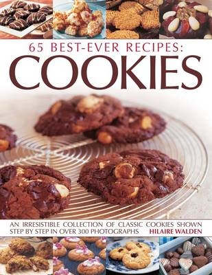 65 Best-ever recipes: Cookies: An irresistible collection of classic cookies shown step by step in o (BOK)