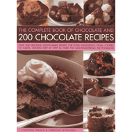The Complete Book of Chocolate and 200 Chocolate Recipes: Over 200 Delicious Easy-to-make Recipes fo (BOK)