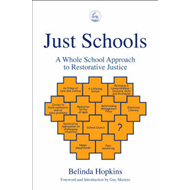 Just Schools: A Whole School Approach to Restorative Justice (BOK)