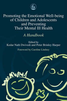 Promoting Emotional Well Being of Children and Adolescents and Preventing Their Mental Ill Health: A (BOK)