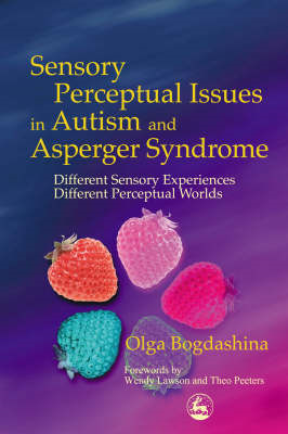 Sensory Perceptual Issues in Autism and Asperger Syndrome (BOK)