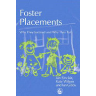 Foster Placements: Why They Succeed and Why They Fail (BOK)