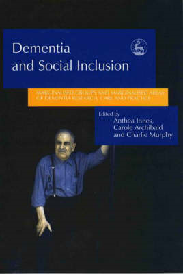 Dementia and Social Inclusion: Marginalised Groups and Marginalised Areas of Dementia Research, Care (BOK)
