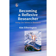 Becoming a Reflexive Researcher - Using Our Selves in Resear (BOK)