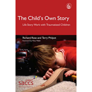 The Child's Own Story: Life Story Work with Traumatised Children (BOK)
