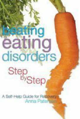 Beating Eating Disorders Step by Step (BOK)