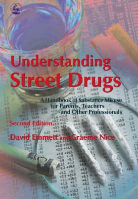 Understanding Street Drugs: A Handbook of Substance Misuse for Parents, Teachers and Other Professio (BOK)