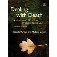 Dealing with Death: A Handbook of Practices, Procedures and Law (BOK)
